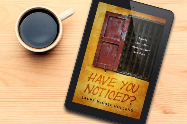 Have You Noticed? by Laura McHale Holland
